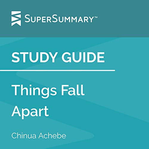 Study Guide: Things Fall Apart by Chinua Achebe Audiobook By SuperSummary cover art