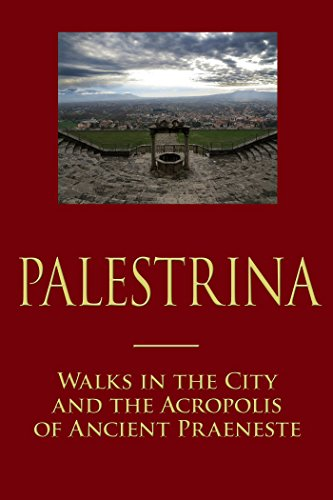 Palestrina: Walks in the City and the Acropolis of Ancient Praeneste