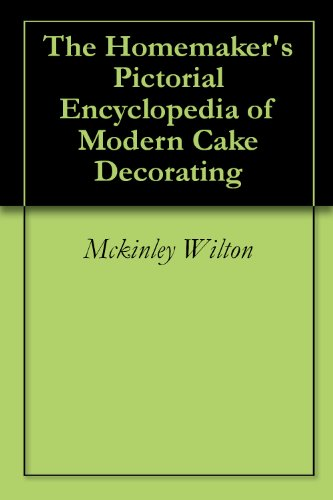 The Homemaker's Pictorial Encyclopedia of Modern Cake Decorating (English Edition)