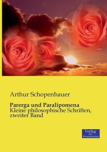 Parerga und Paralipomena: Kleine philosophische Schriften, zweiter Band: Volume 2