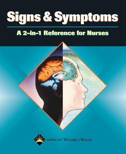 Signs & Symptoms: A 2-In-1 Reference for Nurses