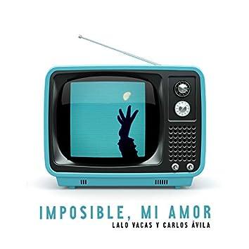 Imposible, Mi Amor