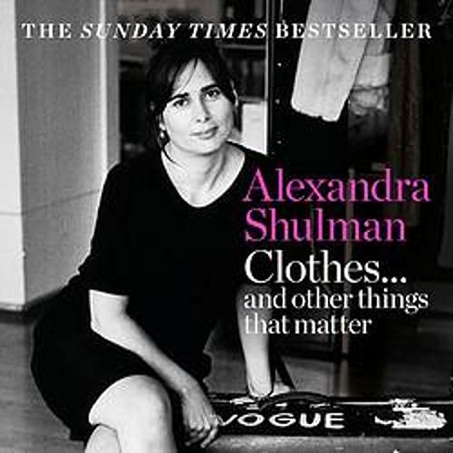 Clothes...and Other Things That Matter Audiobook By Alexandra Shulman cover art