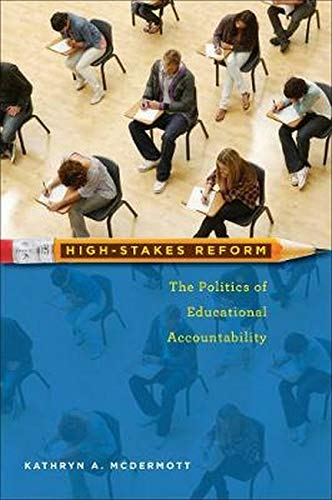 Image of High-Stakes Reform: The Politics of Educational Accountability (Public Management and Change)