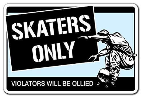 "Skaters ONLY Sign Skateboard Wheels Trucks Deck Skating Skateboarding ramp | Indoor/Outdoor | 12"" Tall"