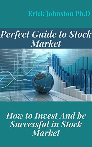 Perfect Guide to Stock Market:: How to Invest And be Successful in Stock Market (English Edition)