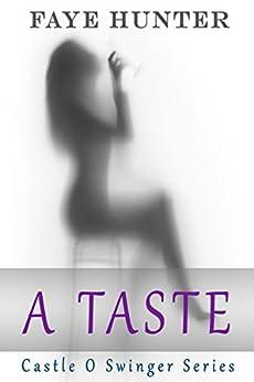 A Taste (Castle O Swingers Series Book 4) by [Faye Hunter]