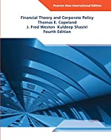 Financial Theory and Corporate Policy: Pearson New International Edition