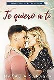 Te quiero a ti: Novela Romántica Contemporánea