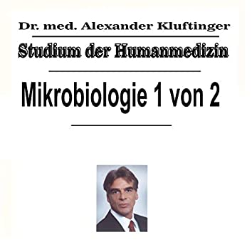 Studium der Humanmedizin - Mikrobiologie, Vol. 1