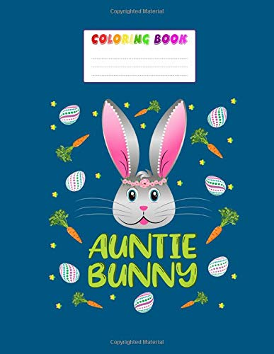 Coloring Book: auntie bunny easter egg hunt family group outfit rabbit team - Rabbit Coloring for kids , Ages 2-6  - 8.5 x11 inches