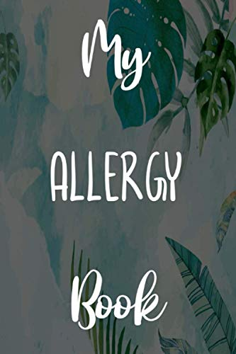 My Allergy Book: Brilliant gift to help anyone with their allergies - 6 x 9...