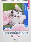 Katzen Literaturkalender 246319 2019: Literarischer Wochenkalender * 1 Woche 1 Seite * literarische Zitate und Bilder * 24 x 32 cm