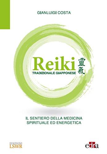 Reiki tradizionale giapponese. Il sentiero della medicina spirituale ed energetica