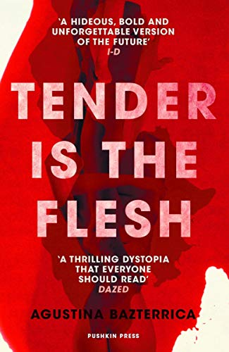 Tender is the Flesh: 'A thrilling dystopia that everyone should read' DAZED (English Edition)