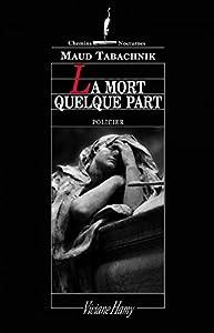 Book's Cover of La Mort quelque part