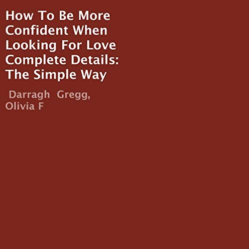 How to Be More Confident When Looking for Love Complete Details cover art