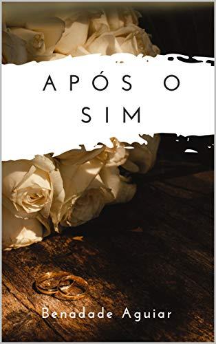 APÓS O SIM (Portuguese Edition)