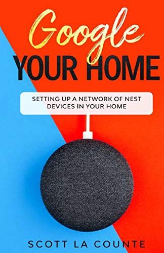 Google Your Home: Setting Up a Network of Nest Devices In Your Home