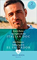 One Night With Her Italian Doc / Falling Again In El Salvador