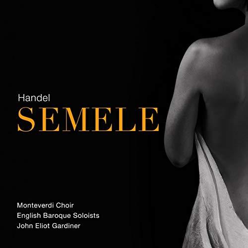 Handel: Semele [Monteverdi Choir; English Baroque Soloists; John Eliot Gardiner] [Sdg: SDG733]