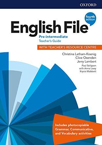 English File: Pre-Intermediate: Teacher's Guide with Teacher's Resource Centre