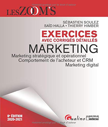 Exercices avec corrigés détaillés - Marketing: Marketing stratégique et opérationnel - Comportement de l\'acheteur et CRM - Marketing digital (2020-2021)