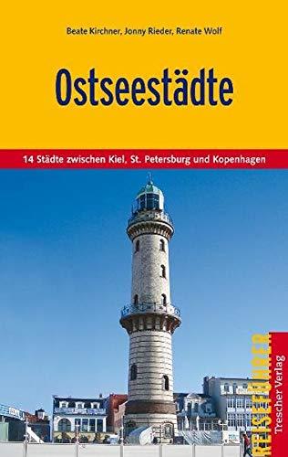 Ostseestädte: 14 Städte zwischen Kiel, St. Petersburg und Kopenhagen (Trescher-Reiseführer)