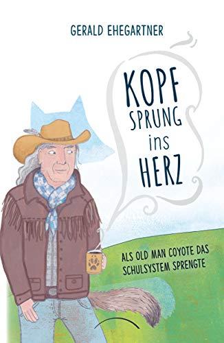 Kopfsprung ins Herz: Als Old Man Coyote das Schulsystem sprengte