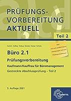 Buero 2.1 - Pruefungsvorbereitung aktuell Kaufmann/Kauffrau fuer Bueromanagement: Gestreckte Abschlusspruefung - Teil 2
