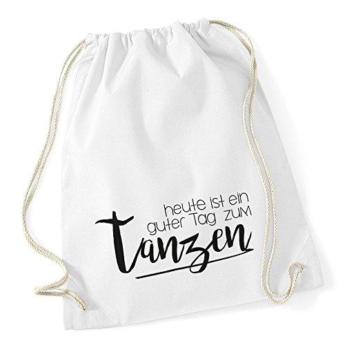 Autiga Turnbeutel Sprüche Party Feiern Heute ist EIN guter Tag zum tanzen Beutel Tasche Baumwolle weiß