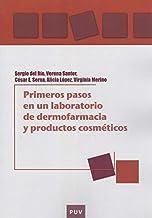 Primeros pasos en Un Laboratorio De Dermofarmacia y Productos Cosméticos: Una guía práctica sobre seguridad y efectividad de formulaciones tópicas: 80 (EDUCACIÓ. LABORATORI DE MATERIALS)