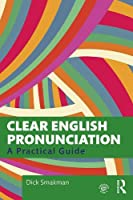 Clear English Pronunciation: A Practical Guide Front Cover