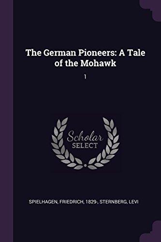 GERMAN PIONEERS: A Tale of the Mohawk: 1