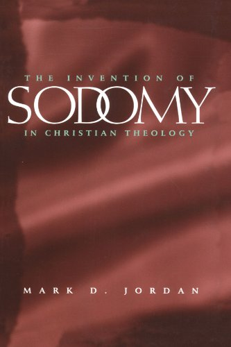 The Invention of Sodomy in Christian Theology (Volume 1997) (The Chicago Series on Sexuality, History, and Society)