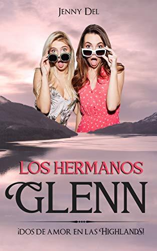 Los hermanos Glenn: ¡Dos de amor en las Highlands!