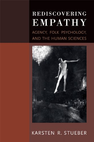 Rediscovering Empathy: Agency, Folk Psychology, and the Human Sciences (A Bradford Book)