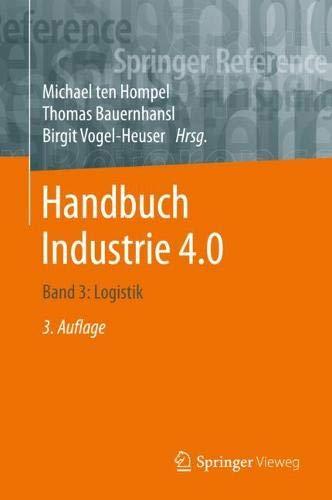Handbuch Industrie 4.0: Band 3: Logistik (Springer Reference Technik)