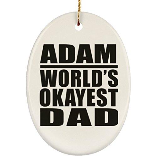 Designsify Adam Worlds Okayest Dad - Oval Ornament Décoration pour Sapin De Noël Ovale - Cadeau pour Anniversaire Fête des Mères Fête des Pères