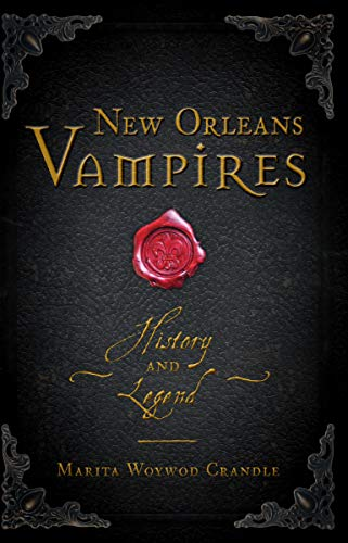 New Orleans Vampires: History and Legend (Haunted America) by [Marita Crandle]