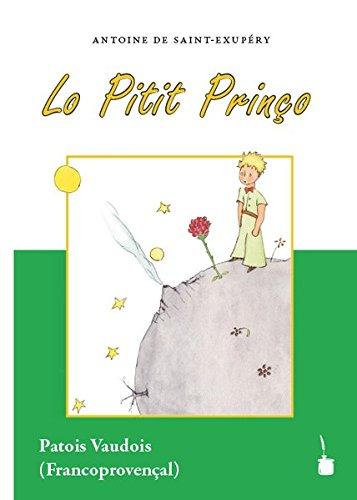 Der kleine Prinz. Lo Pitit Prinço - Vaudois: Frankoprovenzalisch
