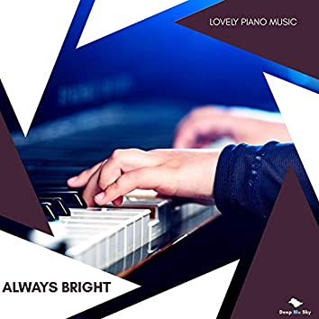 Always Bright - Lovely Piano Music