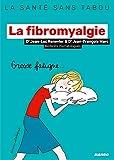 La fibromyalgie (La santé sans tabou)