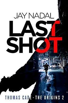 Last Shot  Thomas Cade - The Origins 2