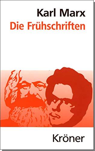 """Die Frühschriften: Von 1837 bis zum """"Manifest der Kommunistischen Partei"""" 1848 (Kröners Taschenausgaben (KTA))"""