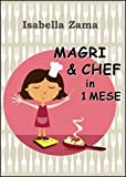 Magri & chef in 1 mese