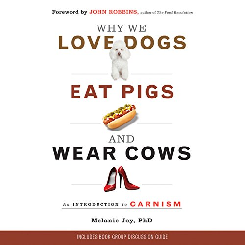 Couverture de Why We Love Dogs, Eat Pigs, and Wear Cows