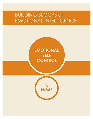 Emotional Self-Control: A Primer (Building Blocks of Emotional Intelligence Book 2) (English Edition)