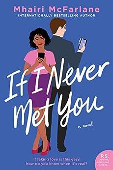 If I Never Met You: A Novel by [Mhairi McFarlane]
