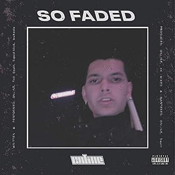 So Faded
